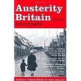 Austerity Britain, 1945-1951 (Tales of a New Jerusalem) by David Kynaston (2008-10-06)