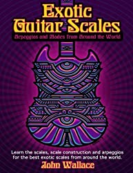 Exotic Guitar Scales: Arpeggios and Modes from Around the World by John Wallace (2014-01-19)