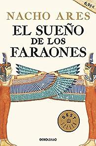 El sueño de los faraones par  Nacho Ares