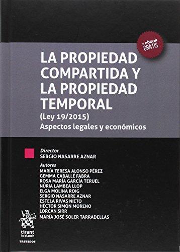 La propiedad compartida y la propiedad temporal, Ley 19-2015 : aspectos legales y económicos por Sergio Nasarre Aznar