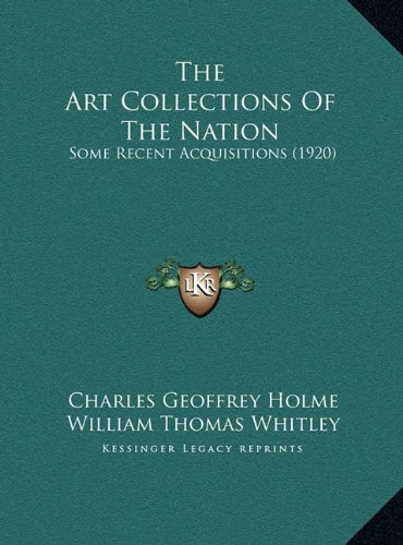 The Art Collections of the Nation: Some Recent Acquisitions (1920)