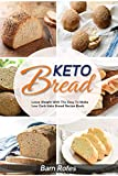Keto Bread: Lose weight and burn fat with this keto bread cookbook with 70 amazingly delicious recipes: keto Cookies,keto Dessert,keto pizza, keto Snacks, ... Muffin, keto Fat Bombs (English Edition)