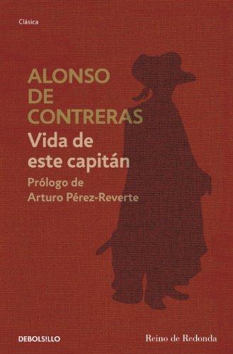 Vida de este capitán por Alonso de Contreras