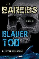 Blauer Tod: Im Netz des Terrors (Alex-Martin-Thriller 3)