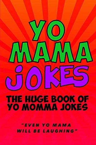 yo mama jokes the ultimate yo mama joke book even yo momma will