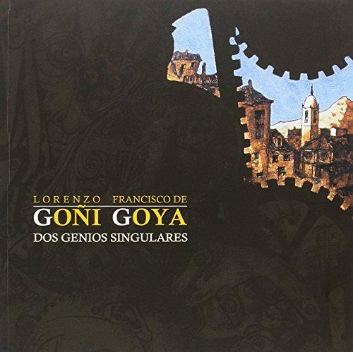 Goñi y Goya: dos genios singulares
