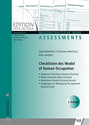 Checklisten des Model of Human Occupation: Interessen-Checkliste/Rollen-Checkliste/Aktivitäten-Protokoll/Fragebogen zur Betätigung (Edition Vita Activa)