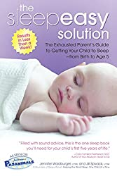 The Sleepeasy Solution: The Exhausted Parent's Guide to Getting Your Child to Sleep- from Birth to Age 5