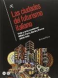 Ciudades del futurismo italiano, Las. Vida y arte moderno: Milán, París, Berlín,