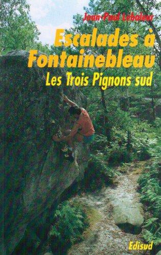 Escalades à Fontainebleau. les Trois pignons, sud par Jean-Paul Lebaleur