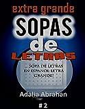 EXTRA GRANDE sopas de Letras: Sopa De Letras En Espanol Letra Grande!   #2: Volume 2 (Sopa De Letras series)