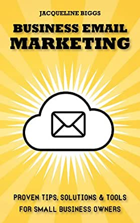 Business Email Marketing - Proven tips, solutions and ...