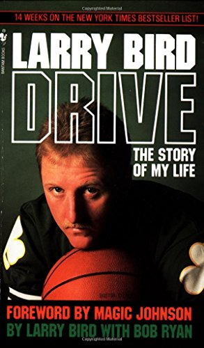 Drive: the Story of My Life by Larry Bird (1-Oct-1990) Mass Market Paperback