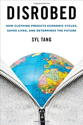 Disrobed: How Clothing Predicts Economic Cycles, Saves Lives, and Determines the (Beruf Themen Kostüm)