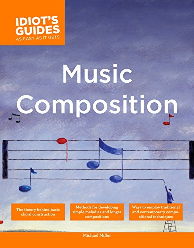 The Complete Idiot's Guide to Music Composition: Methods for Developing Simple Melodies and Longer Compositions (Complete Idiot's Guides (Lifestyle Paperback)) [Idioma Inglés]