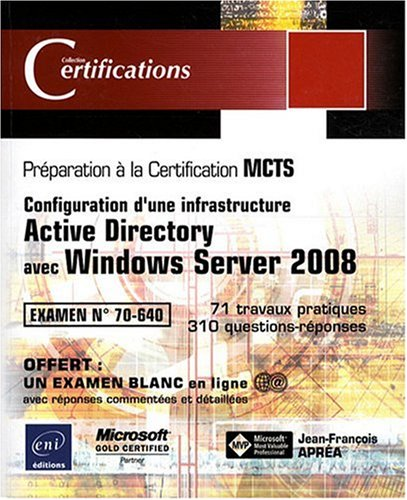 Windows Server 2008 - Examen MCTS 70-640 - Configuration d'une infrastructure Active Directory