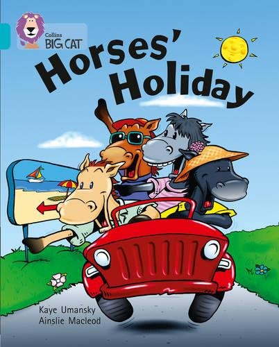 Horses' Holiday: A humorous rhyming story about Horse's trip to the seaside. (Collins Big Cat): Band 07/Turquoise [Idioma Inglés]