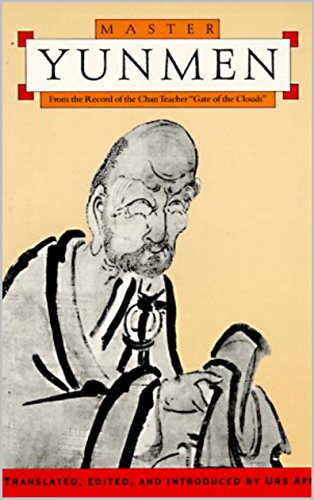 Master Yunmen, From the Record of the Chan Master Gate of the Clouds (English Edition)