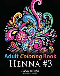 Adult Coloring Book - Henna #3: Coloring Book for Adults Featuring 45 Inspirational Henna Designs