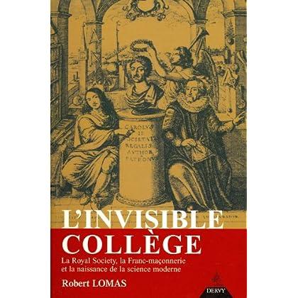 L'Invisible Collège : La Royal Society, la franc-maçonnerie et la naissance de la science moderne