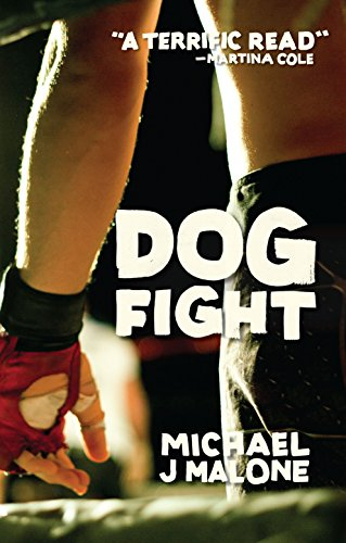 Dog Fight by [Malone, Michael J]