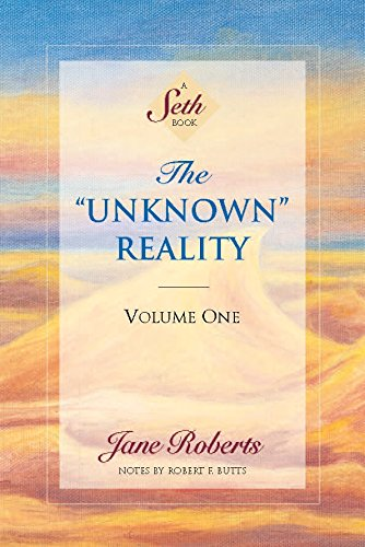 The Unknown Reality, Volume One: A Seth Book: Vol 1 (Seth, Seth Book.) por Jane Roberts