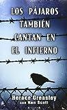 LOS PAJAROS TAMBIEN CANTAN EN EL INFIERNO (Grandes novelas)