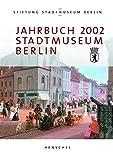 Jahrbuch Stiftung Stadtmuseum Berlin: 2002