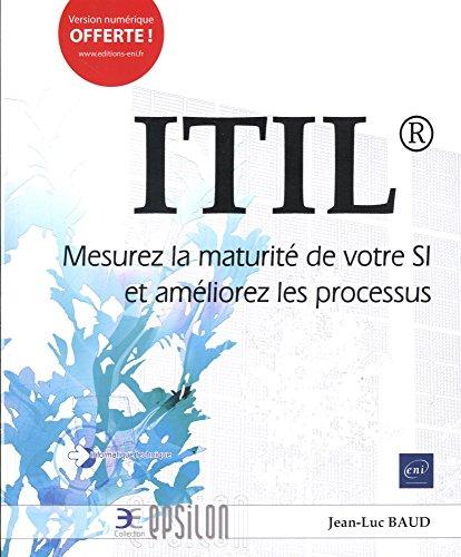 ITIL - Mesurez la maturité de votre SI et améliorez les processus par Jean-Luc BAUD