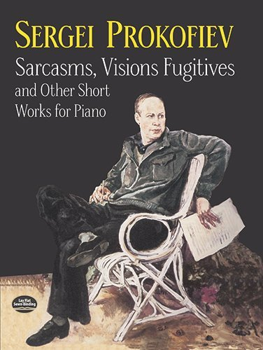 Sarcasms, Visions Fugitives and Other Short Works for Piano (Dover Music for Piano) by Sergei Prokofiev (2000-01-01)