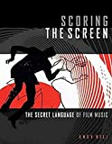 HILL SCORING THE SCREEN THE SECRET LANGUAGE OF FILM MUSIC BAM BOOK: The Secret Language of Film Music