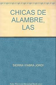 Las chicas de alambre par Jordi Sierra i Fabra