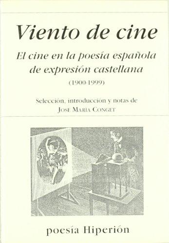 Viento de cine: el cine en la poesía española de expresión castellana (1900-1999) (Poesía Hiperión) por J.M. Conget
