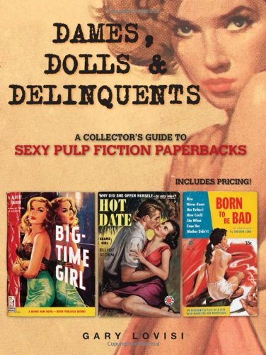 Dames, Dolls and Delinquents: A Collector's Guide to Sexy Pulp Fiction Paperbacks by Gary Lovisi (2009-07-16) par Gary Lovisi