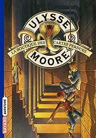 Ulysse Moore, Tome 2 : La Boutique des cartes perdues par Pierdomenico Baccalario