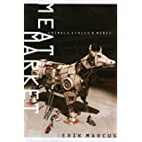 Meat Market: Animals, Ethics, and Money by Erik Marcus (2005-07-15)