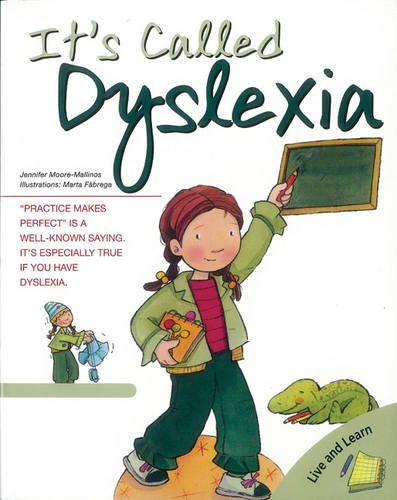 It's Called Dyslexia: Written by Jennifer Moore-Mallinos, 2010 Edition, (1st Edition) Publisher: O'Brien Press [Paperback]