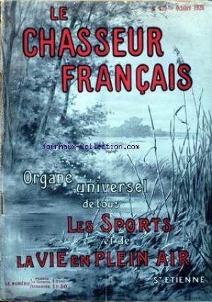 CHASSEUR FRANCAIS (LE) [No 439] du 01/10/1926 - LA CHASSE - LE CHIEN - LA PECHE - CYCLISME - AUTOMOBILISME - AERONAUTIQUE - SPORTS - HIPPISME - PHOTOGRAPHIE - VOYAGES - A LA CAMPAGNE - JARDINS - LA MAISON - LA MODE - MEDECINE. par Collectif