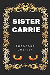 Sister Carrie: By Theodore Dreiser - Illustrated
