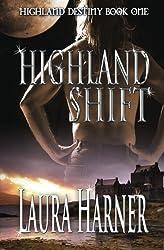 Highland Shift (Highland Destiny) (Volume 1) by Laura Harner (2014-03-09)