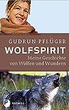 Wolfspirit - Meine Geschichte von Wölfen und Wundern