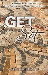 Get Set: A Spiritual Preparation for Short-Term Mission Partners