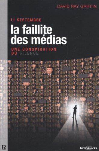 11 Septembre, La Faillite des médias : Une conspiration du silence par David Ray Griffin