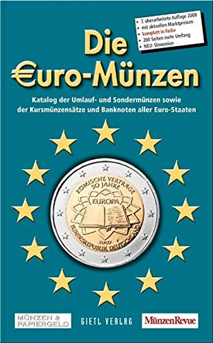 Die Euro-Münzen 2008: Katalog der Umlauf- und Sondermünzen sowie der Kursmünzensätze und Banknoten aller Euro-Staaten -