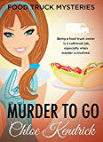 MURDER TO GO (Food Truck Mysteries Book 1) (English Edition)