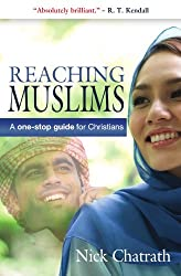 Reaching Muslims: A One-Stop Guide for Christians