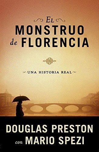 El monstruo de Florencia: Una historia real (EXITOS) por Douglas J. Preston