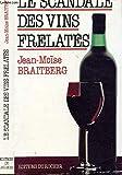 le scandale des vins frelat?s les raisins de l imposture