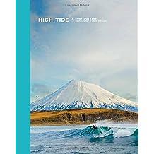 High Tide, A Surf Odyssey: Photography by Chris Burkhard by Chris Burkard (2016-01-20)