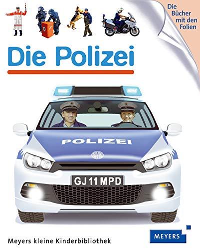 Die Polizei: Meyers kleine Kinderbibliothek (Meyers Kinderbibliothek)